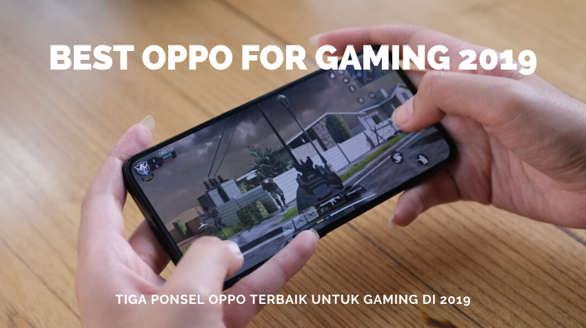 [Gadget Guide] 3 Smartphone OPPO Keluaran 2019 yang Cocok Bagi Penggemar Game 15 android, Gadget Guide, oppo, oppo a9 2020, OPPO Reno2, OPPO Reno2 F