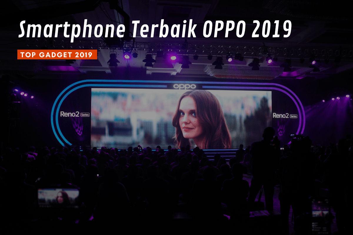 [Top Gadget] Inilah Smartphone Terbaik OPPO di 2019 untuk Dibeli 15 oppo, oppo a5 2020, OPPO K3, oppo reno 10x zoom 12gb, OPPO Reno2